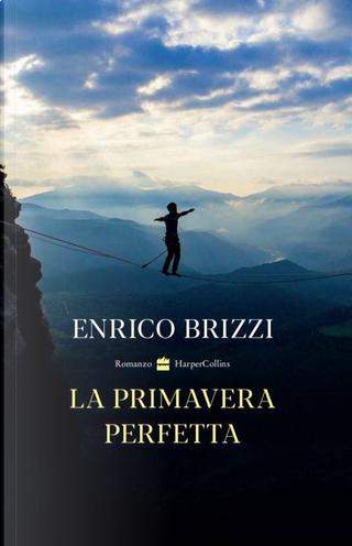 La primavera perfetta by Enrico Brizzi