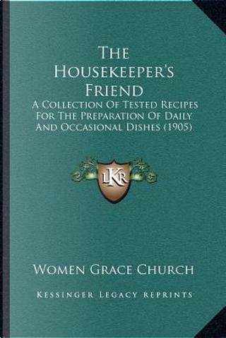 The Housekeeper's Friend by Women Grace Church