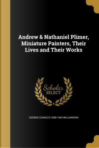 ANDREW & NATHANIEL PLIMER MINI by George Charles 1858-1942 Williamson