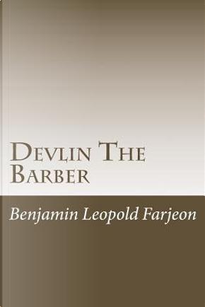 Devlin the Barber by Benjamin Leopold Farjeon