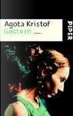 Gestern. by Agota Kristof