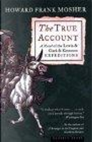 The True Account by Howard Frank Mosher