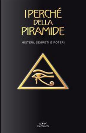 I perché della piramide. Misteri, segreti e poteri by Nicola Douglas Vigoleno