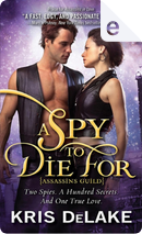 A Spy to Die For by Kris DeLake