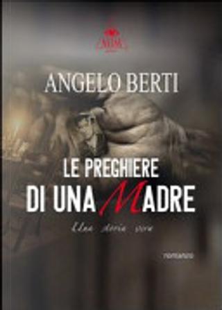 Le preghiere di una madre by Angelo Berti