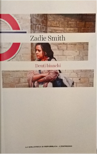 Denti bianchi by Zadie Smith