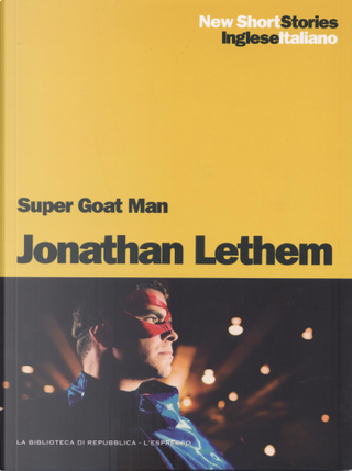 Super Goat Man / Super Goat Man by Jonathan Lethem