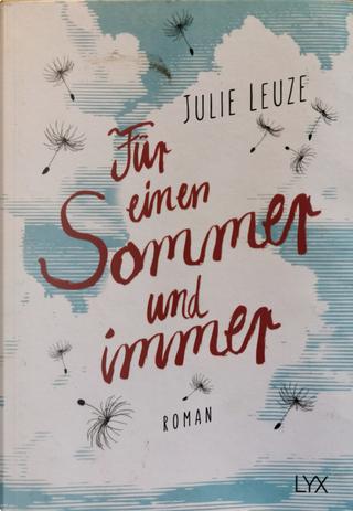 Für einen Sommer und immer by Julie Leuze