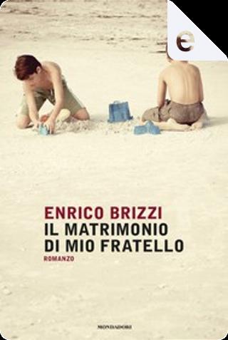 Il matrimonio di mio fratello by Enrico Brizzi