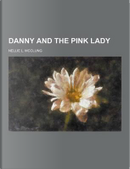 Danny and the Pink Lady by Nellie L McClung