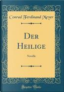 Der Heilige by Conrad Ferdinand Meyer