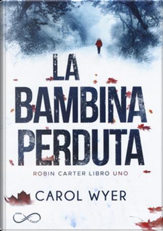 La bambina perduta by Carol Wyer