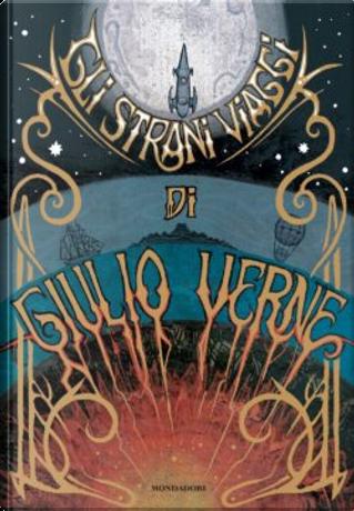 Gli strani viaggi di Giulio Verne by Jules Verne