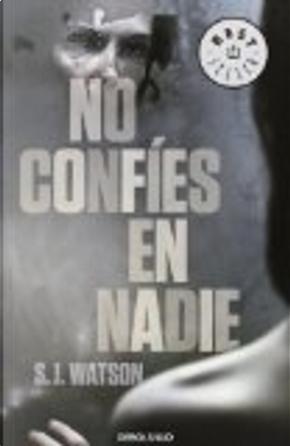 No confíes en nadie by S. J. Watson