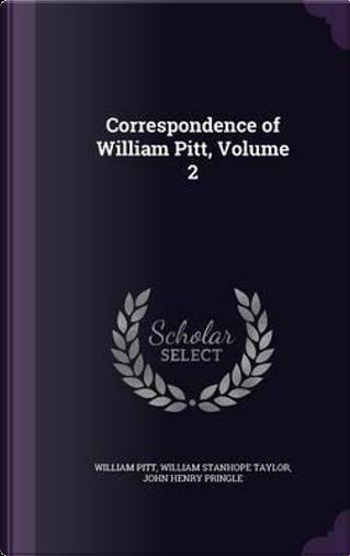 Correspondence of William Pitt, Volume 2 by William Pitt