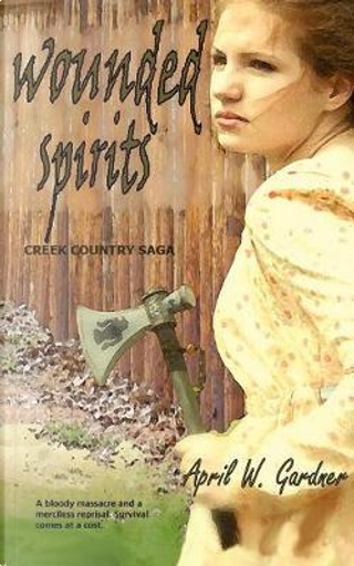 Wounded Spirits by April Gardner