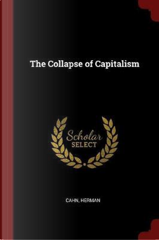 The Collapse of Capitalism by Herman Cahn