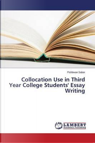 Collocation Use in Third Year College Students' Essay Writing by Pishtiwan Saber