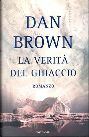 La verità del ghiaccio by Dan Brown