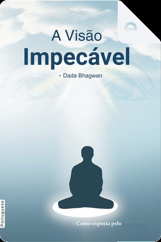 A visão impecável by Dada Bhagwan
