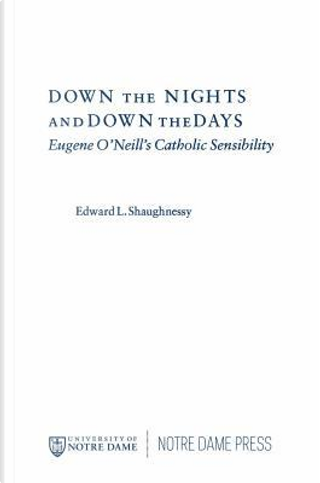 Down the Nights and Down the Days by Edward L. Shaughnessy