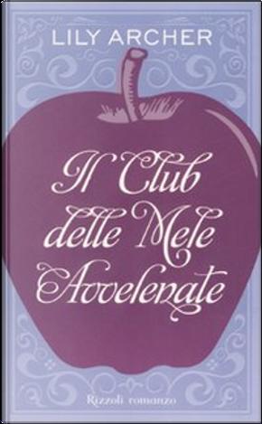 Il club delle mele avvelenate by Lily Archer