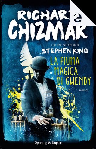 La piuma magica di Gwendy by Richard Chizmar