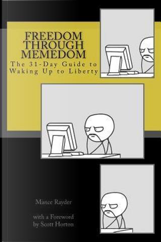 Freedom Through Memedom by Mance Rayder