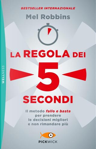La regola dei 5 secondi by Mel Robbins