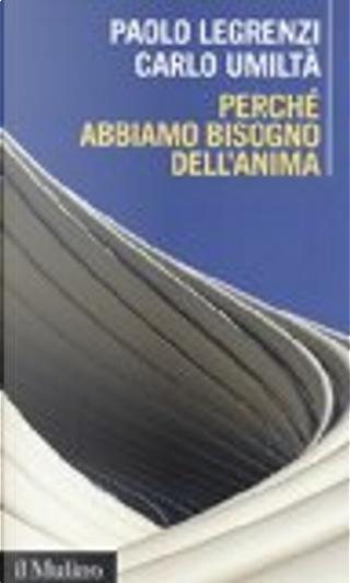Perché abbiamo bisogno dell'anima by Carlo Umiltà, Paolo Legrenzi