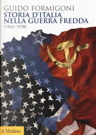Storia d'Italia nella guerra fredda by Guido Formigoni
