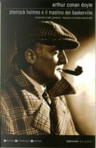 Sherlock Holmes e il mastino dei Baskerville by Arthur Conan Doyle
