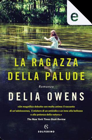 La ragazza della palude by Delia Owens
