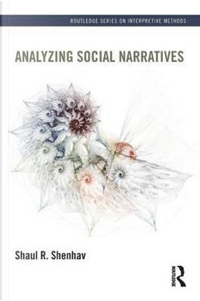 Analyzing Social Narratives by Shaul R. Shenhav