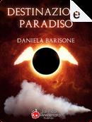 Destinazione Paradiso by Daniela Barisone
