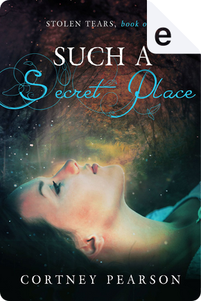 Such a Secret Place by Cortney Pearson