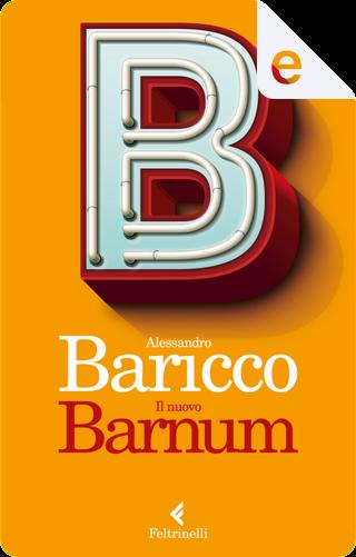 Il nuovo Barnum by Alessandro Baricco