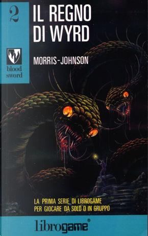 Il regno di Wyrd by Dave Morris, Oliver Johnson