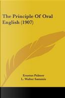The Principle of Oral English (1907) by Erastus Palmer