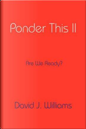 Ponder This II by David J. Williams