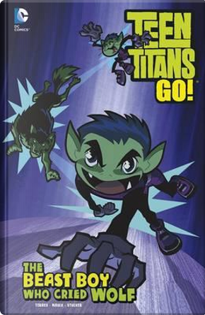 The Beast Boy Who Cried Wolf (Teen Titans GO!) by J. Torres