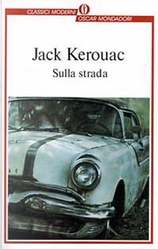Sulla strada by Jack Kerouac