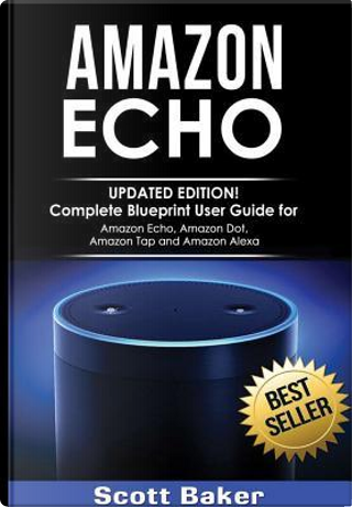 AMAZON ECHO by Scott Baker