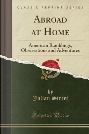 Abroad at Home by Julian Street