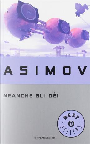Neanche gli dèi by Isaac Asimov