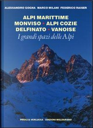 I grandi spazi delle Alpi. Ediz. illustrata by Alessandro Gogna