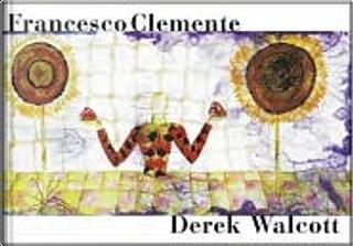 Francesco Clemente by Derek Walcott, Francesco Clemente