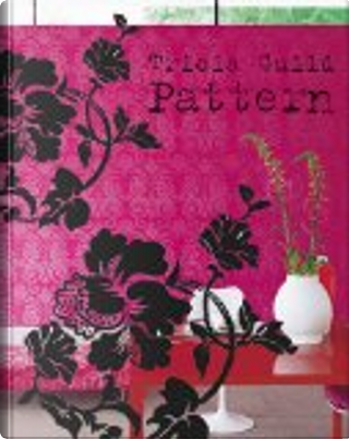Pattern by Elspeth Thompson, Tricia Guild