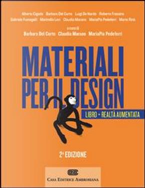 Materiali per il design. Introduzione ai materiali e alle loro proprietà. Con Contenuto digitale (fornito elettronicamente) by Barbara Del Curto