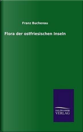 Flora der ostfriesischen Inseln by Franz Buchenau